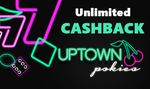 uptown pokies unlimited cashback