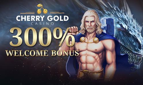 cherry gold 300% welcome bonus