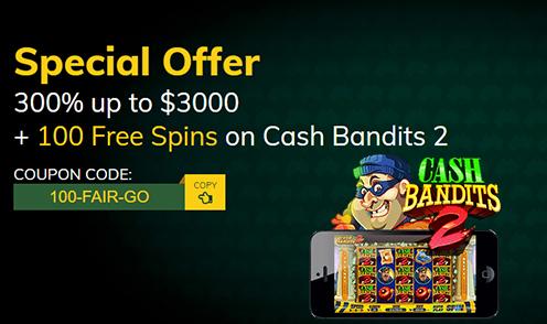 fair go casino special offer cash bandits