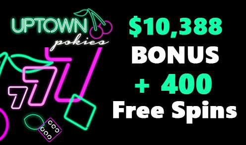 Get 10 388 And 400 Free Spins Welcome Bonus Pack At Uptown Pokies